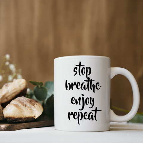 Stop Breathe Enjoy Coffee Mug