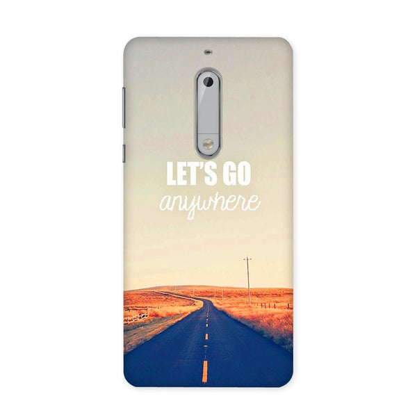 Lets Go Anywhere Case for Nokia 5
