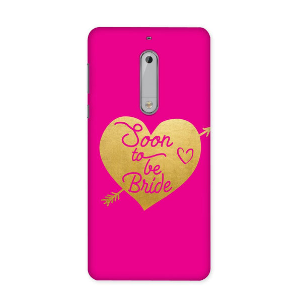 Soon To Be Bride Case for Nokia 5