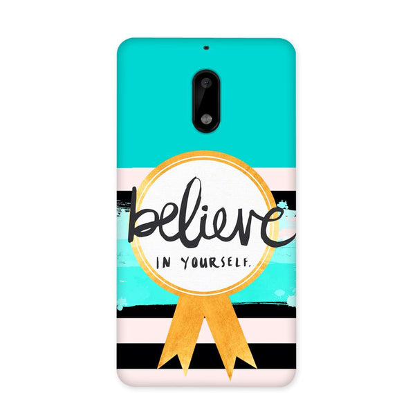 Believe in You Case for Nokia 6