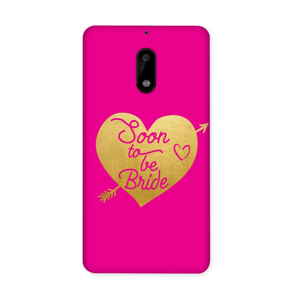 Soon To Be Bride Case for Nokia 6