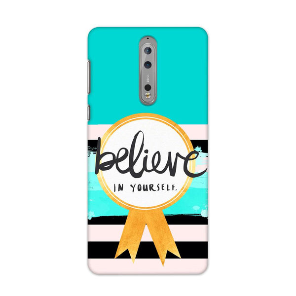 Believe in You Case for Nokia 8