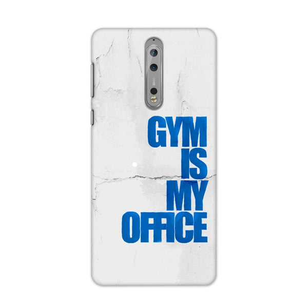 Gym Is My Office Case for Nokia 8