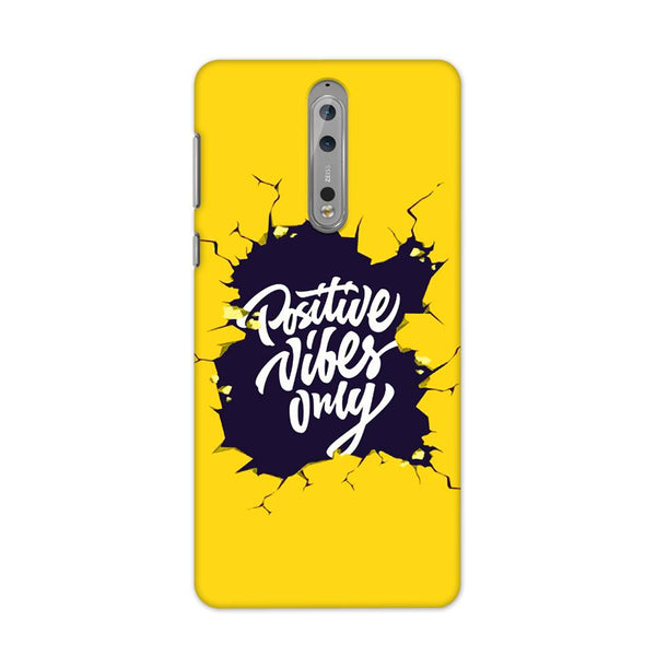 Positive Vibes Only Case for Nokia 8