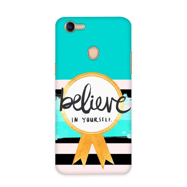 Believe in You Case for Oppo F5