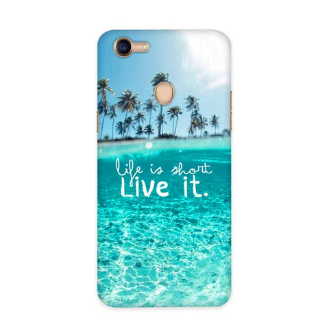 Live Your Life Case for Oppo F5