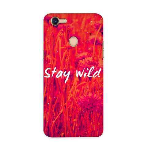 Stay Wild Case for Oppo F5
