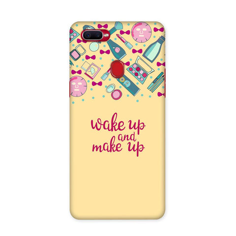 Wake Up Make Up Case for Oppo F9