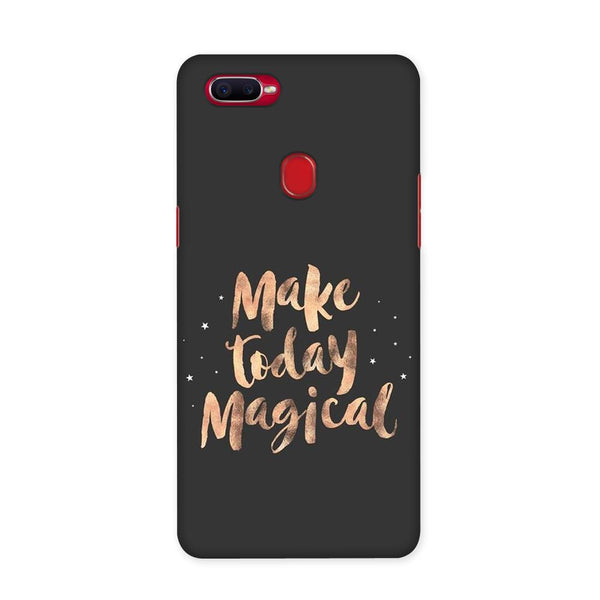 Make Today Magical 2 Case for Oppo F9 Pro