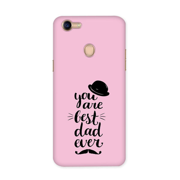 Best Dad Ever Case for Oppo F5