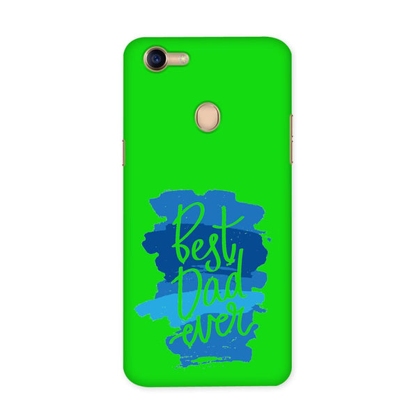 Best Dad Ever Green Case for Oppo F5