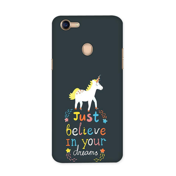 Believe In Your Dreams Case for Oppo F5
