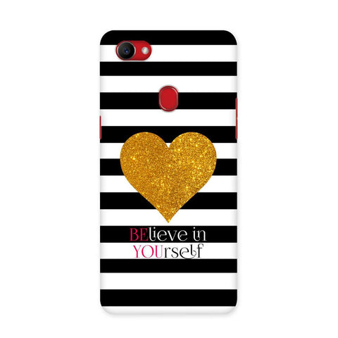 Believe in Yourself Case for Oppo F7