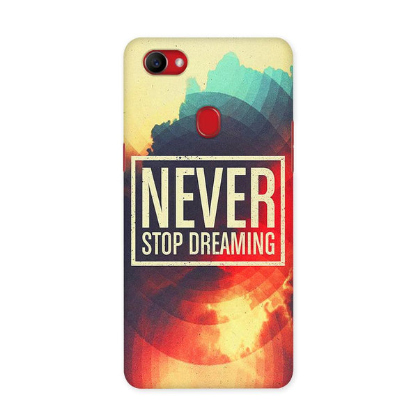 Never Stop Dreaming Case for Oppo F7