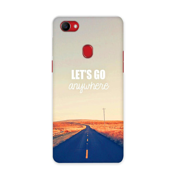 Lets Go Anywhere Case for Oppo F7