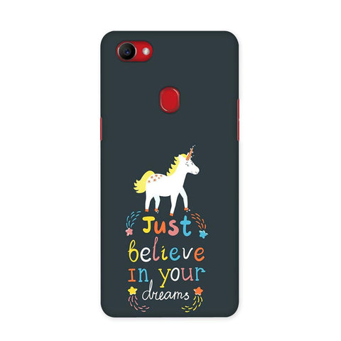 Believe In Your Dreams Case for Oppo F7