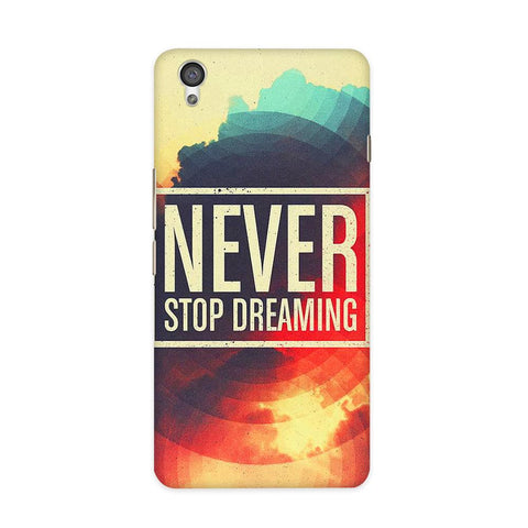 Never Stop Dreaming Case for OnePlus X