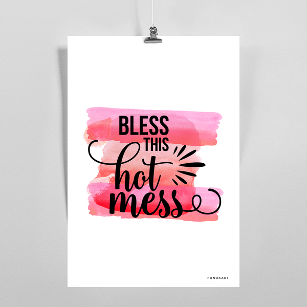 Bless The Mess  Art Print