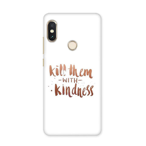 Kill Them With Kindness Case for Redmi Y1