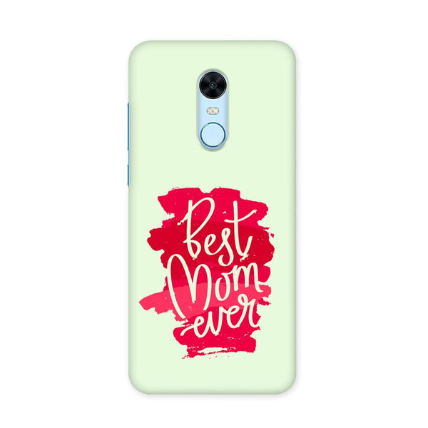 Best Mom Ever Case for Redmi Note 5