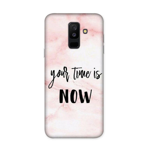 Your Time Is Now Case for Samsung Galaxy J8