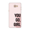 You Go Girl Case for  Samsung Galaxy C9