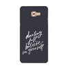 Darling Believe Case for  Samsung Galaxy C9 Pro 2016