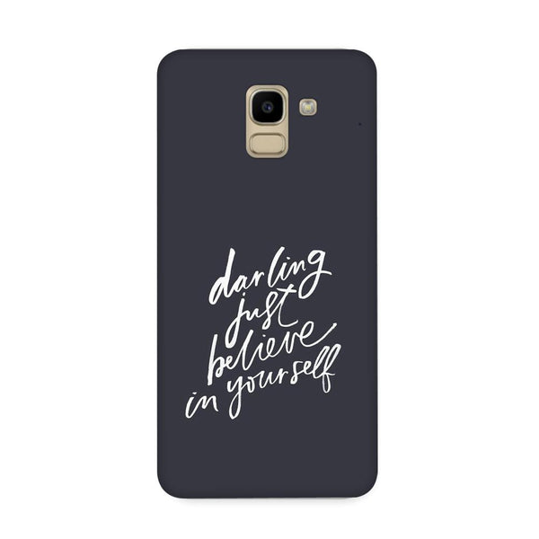 Darling Believe Case for Samsung Galaxy J6