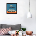 Create Your Own Destiny Framed Wall Art - Square