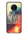 Never Stop Dreaming Glass Case for OnePlus 7T