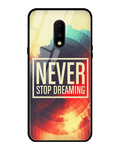 Never Stop Dreaming Glass Case for OnePlus 7