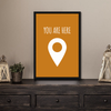 You Are Here Framed Wall Art - Portrait