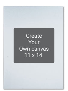 CREATE YOUR OWN Canvas Print 11x14 special