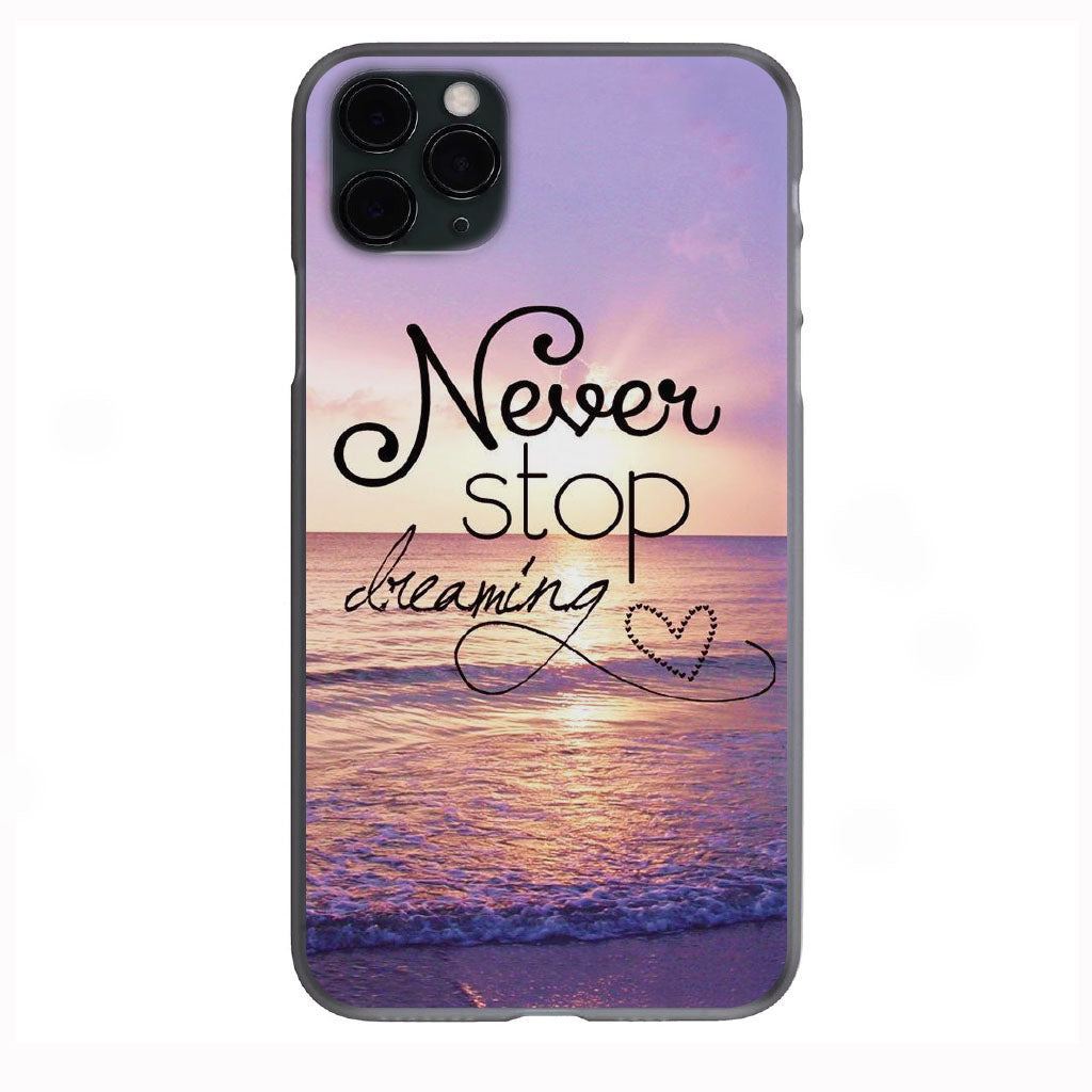 Never stop Dreaming Apple Iphone Samsung Phone Shockproof Case Cover