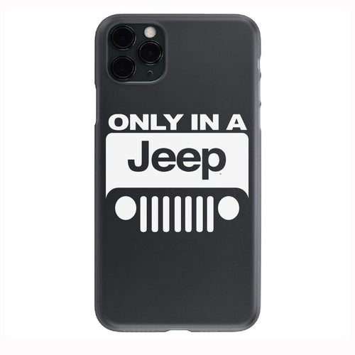 Only In A Jeep Horizontal Apple Iphone Samsung Phone Shockproof Case Cover Rubicon Sahara JL JT JK YJ TJ WRANGLER