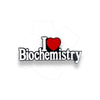 I Love Biochemistry Pin