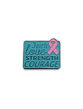 Faith Love Strength courage Pin