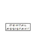 Friends Dental Assistant Pin