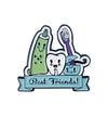 Dental Best Friends Pin
