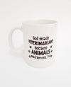 God made me Veterinarian Ceramic Coffee Mug