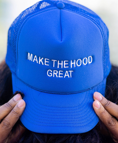 Make the Hood Great