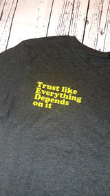 Trust like Everything... Unisex T-Shirt