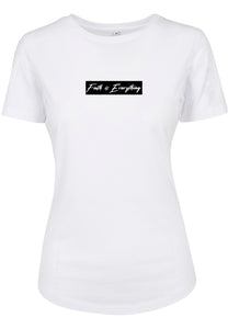 Women's FAITH IS EVERYTHING BLACK FITTED T-SHIRT (White)