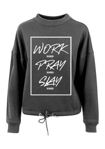Womens WORK PRAY SLAY oversized crew neck sweatshirt (Charcoal)