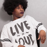 Unisex LIVE OUT LOUD drop shoulder slogan top L/S