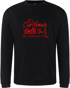 "Unisex ""ITS CHRISTMAS YA'LL"" CHRISTMAS SWEATSHIRT (Black)"