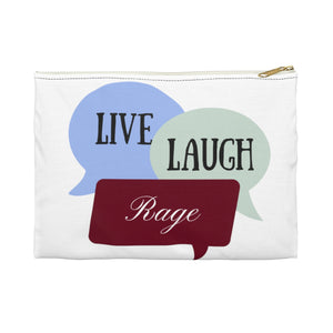 Live Laugh Rage Accessory Pouch