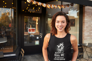 The What Doesn't Kill Me Shirt