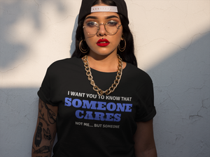 The Someone Cares Shirt