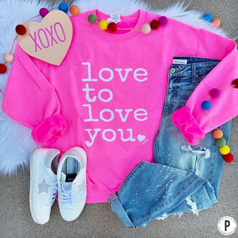 Love to Love you Sweatshirt Pre-Order
